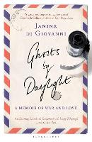 Ghosts by Daylight: A Memoir of War...