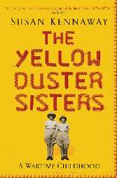 The Yellow Duster Sisters: A Wartime Childhood
