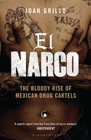 El Narco: The Bloody Rise of Mexican...