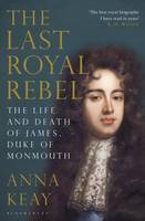 The Last Royal Rebel: The Life and...