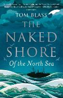 The Naked Shore: Of the North Sea
