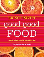 Good Good Food: Recipes to Help You...