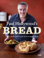 Paul Hollywood's Bread: How to Make...