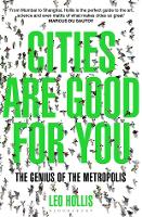 Cities Are Good for You: The Genius ...