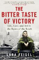 The Bitter Taste of Victory: Life,...