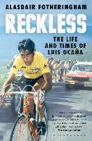 Reckless: The Life and Times of Luis...