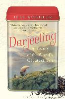 Darjeeling: A History of the World's...