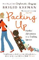 Packing Up: Further Adventures of a...