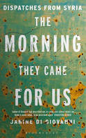 Morning They Came for Us: Dispatches...