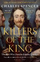 Killers of the King: The Men Who ...