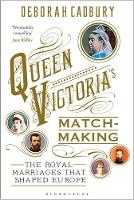 Queen Victoria's Matchmaking: The...