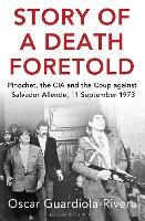 Story of a Death Foretold: Pinochet,...
