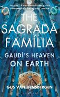 The Sagrada Familia: Gaudi's Heaven ...