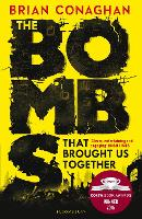 The Bombs That Brought Us Together:...