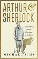 Arthur & Sherlock: Conan Doyle and ...