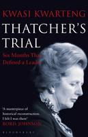 Thatcher's Trial: Six Months That...