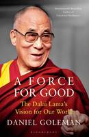 A Force for Good: The Dalai Lama's...