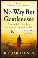 No Way but Gentlenesse: A Memoir of...