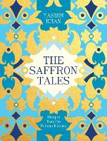 The Saffron Tales: Recipes from the...
