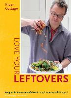 River Cottage Love Your Leftovers:...