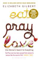 Eat Pray Love: One Woman's Search for...
