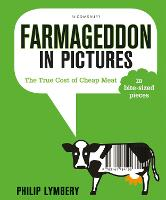 Farmageddon in Pictures: The True ...