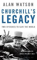 Churchill's Legacy: Two Speeches to...