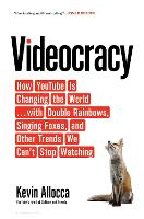 Videocracy: How YouTube Is Changing...