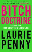 Bitch Doctrine: Essays for Dissenting...