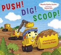 Push! Dig! Scoop!: A Construction...