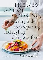 The New Art of Cooking: A Modern ...