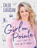 Girl on Pointe: Chloe's Guide to...