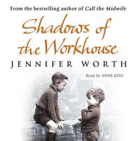 Shadows of the Workhouse: The Drama ...