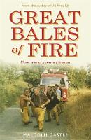 Great Bales of Fire: More Tales of a...