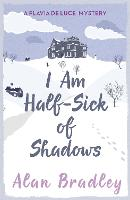 I Am Half Sick of Shadows