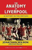 The Anatomy of Liverpool: A History ...