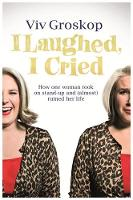 I Laughed, I Cried: How One Woman ...