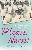 Please, Nurse!: A Student Nurse in ...