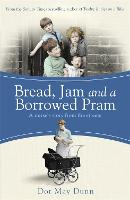 Bread, Jam and a Borrowed Pram: A...