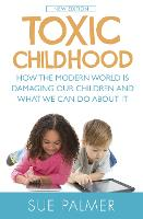 Toxic Childhood: How the Modern World...