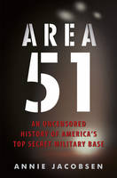 Area 51: An Uncensored History of...