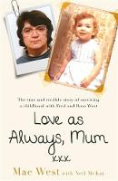Love as Always, Mum xxx: The true and...