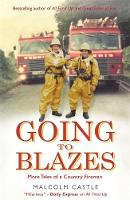 Going to Blazes: Further Tales of a...