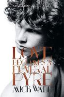Love Becomes a Funeral Pyre: A...