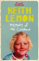 Little Keith Lemon: Memoirs of Me...