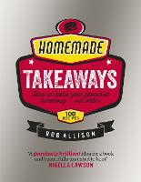 Homemade Takeaways: How to Make Your...