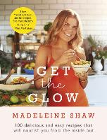 Get the Glow: Delicious and Easy...