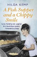 A Fish Supper and a Chippy Smile:...