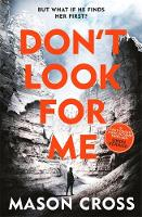 Don't Look For Me: Carter Blake Book 4