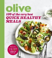 Olive: 100 of the Very Best Quick...